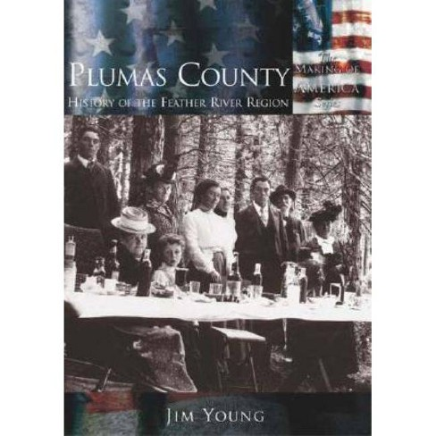 Plumas County: - (Making of America) by  Jim Young (Paperback) - image 1 of 1