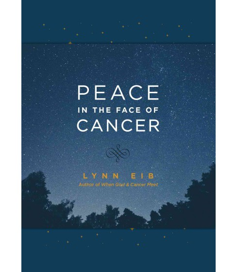 Peace in the Face of Cancer (Paperback) (Lynn Eib) - image 1 of 1