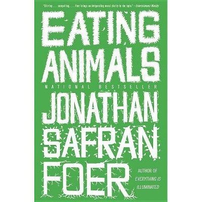 Eating Animals (Reprint) (Paperback) by Jonathan Safran Foer