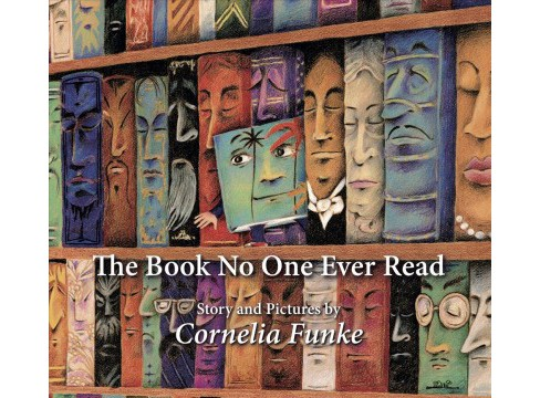 Book No One Ever Read -  by Cornelia Caroline Funke (Hardcover) - image 1 of 1