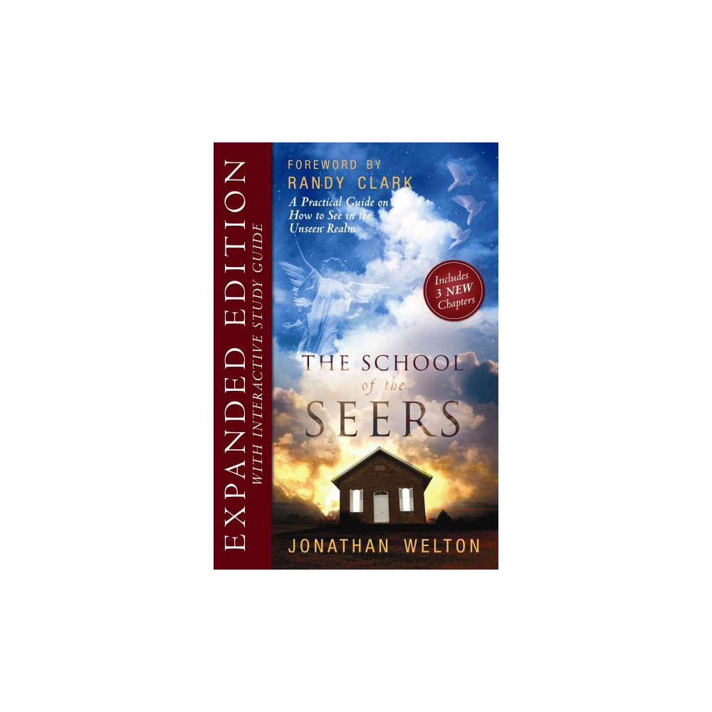 School of Seers : A Practical Guide on How to See in the Unseen Realm - Expanded by Jonathan Welton