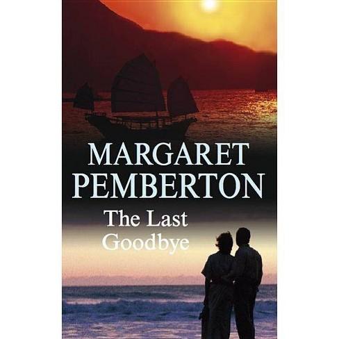 The Last Goodbye - by  Margaret Pemberton (Hardcover) - image 1 of 1