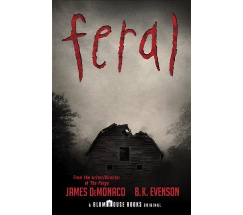 Feral -  by James DeMonaco & B. K. Evenson (Paperback) - image 1 of 1