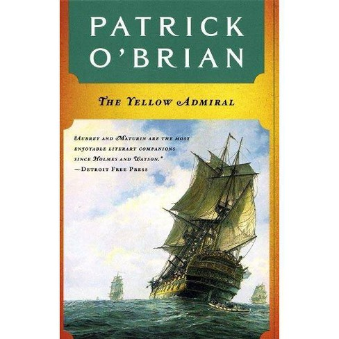 The Yellow Admiral - (Aubrey-Maturin (Paperback)) by  Patrick O'Brian (Paperback) - image 1 of 1