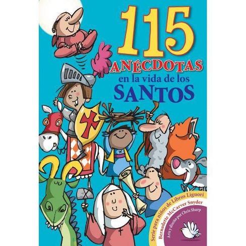 115 Anecdotas En La Vida de Los Santos - by  Bernadette McCarver Snyder (Paperback) - image 1 of 1