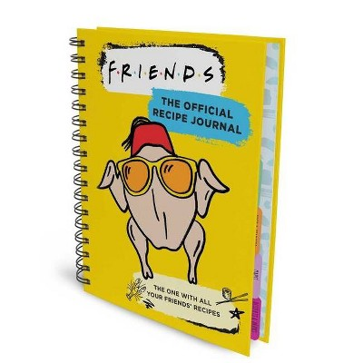 Friends: The Official Recipe Journal - by Insight Editions (Hardcover)