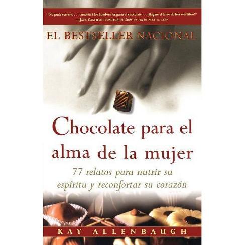 Chocolate Para El Alma de la Mujer - by  Kay Allenbaugh (Paperback) - image 1 of 1