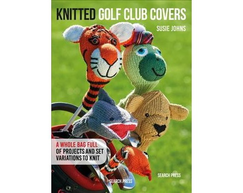 Knitted Golf Club Covers -  (Twenty to Make) by Susie Johns (Hardcover) - image 1 of 1