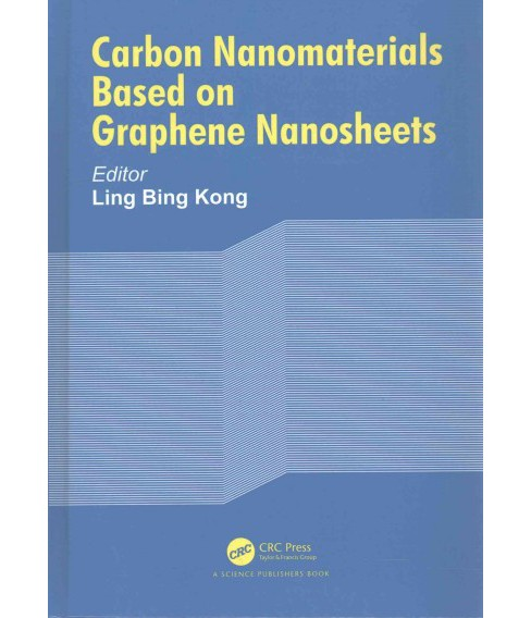 Carbon Nanomaterials Based on Graphene Nanosheets (Hardcover) (Ling Bing Kong) - image 1 of 1