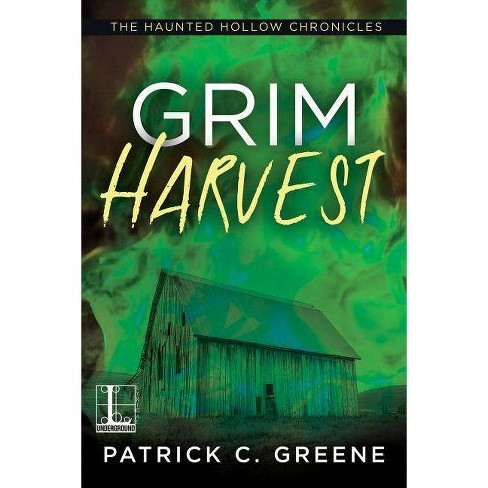 Grim Harvest - (The Haunted Hollow Chronicles) by  Patrick C Greene (Paperback) - image 1 of 1