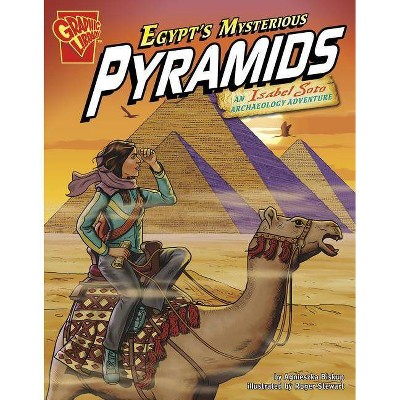 Egypt's Mysterious Pyramids - (Graphic Library: Graphic Expeditions) by  Agnieszka Biskup (Paperback)