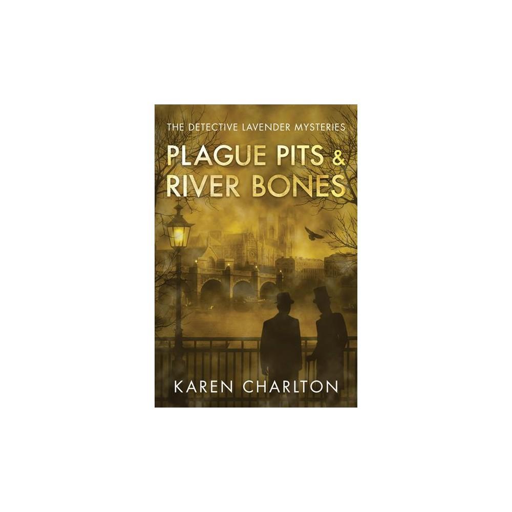 Plague Pits & River Bones (Paperback) (Karen Charlton)