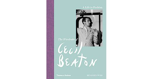 Life in Fashion : The Wardrobe of Cecil Beaton (Hardcover) (Benjamin Wild) - image 1 of 1