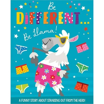 Be Different. Be Llama. (Oversized Book) - Target Exclusive Edition by Rosie Greening (Hardcover)