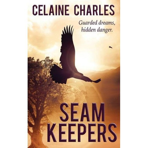 Seam Keepers - by  Celaine Charles (Paperback) - image 1 of 1