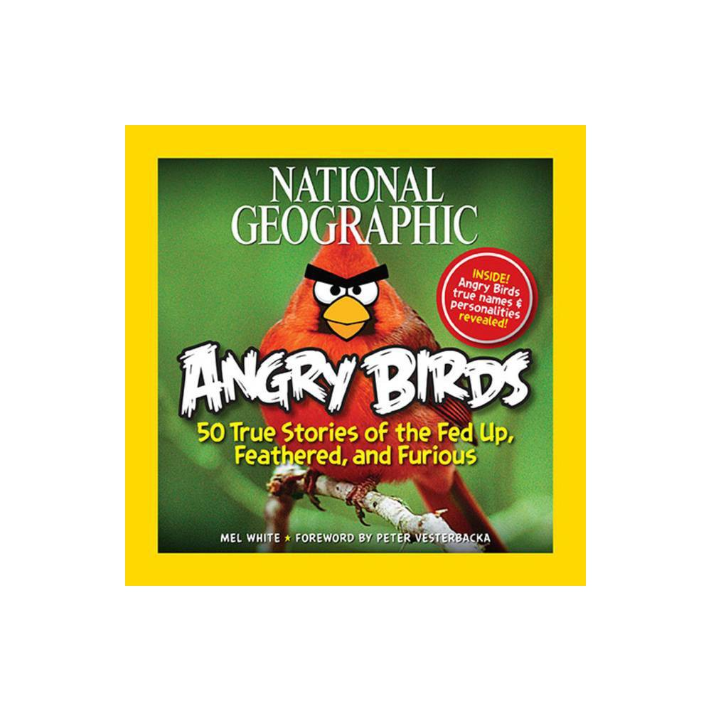 National Geographic Angry Birds By Mel White Paperback