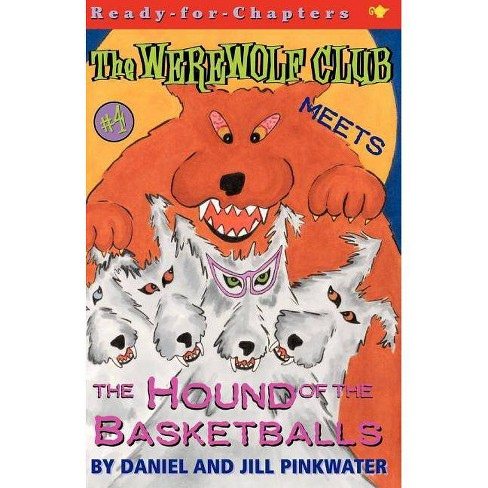 The Werewolf Club Meets the Hound of the Basketballs - (Werewolf Club Ready for Chapters (Paperback)) - image 1 of 1
