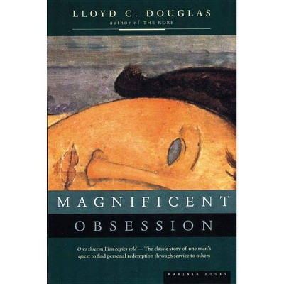 Magnificent Obsession - by  Lloyd C Douglas (Paperback)