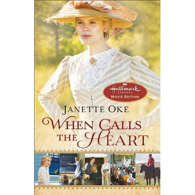 When Calls the Heart - by  Janette Oke (Paperback)