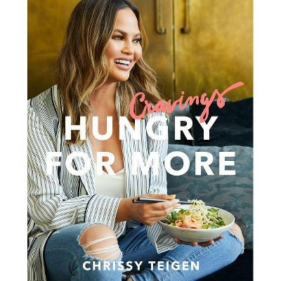 Cravings: Hungry for More by Chrissy Teigen -  (Hardcover)