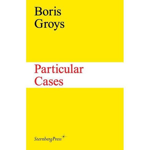 Particular Cases - (Sternberg Press) by  Boris Groys (Paperback) - image 1 of 1