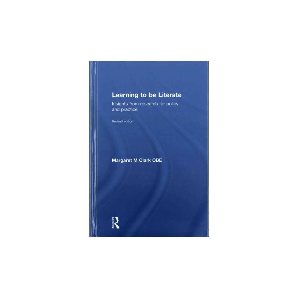 Learning to Be Literate : Insights from Research for Policy and Practice (Revised) (Hardcover) (Margaret