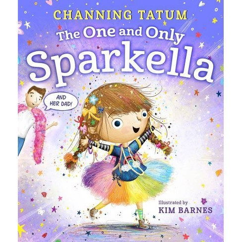 The One and Only Sparkella - by Channing Tatum (Hardcover) - image 1 of 1