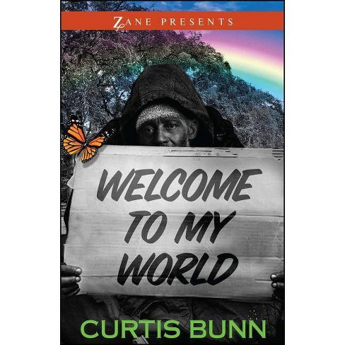 Welcome to My World - by  Curtis Bunn (Paperback) - image 1 of 1