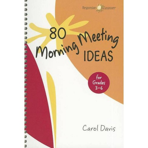80 Morning Meeting Ideas for Grades 3-6 - by  Carol Davis (Spiral_bound) - image 1 of 1