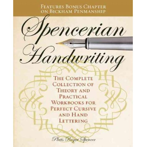 Spencerian Handwriting : The Complete Collection of Theory and Practical Workbooks for Perfect Cursive - image 1 of 1