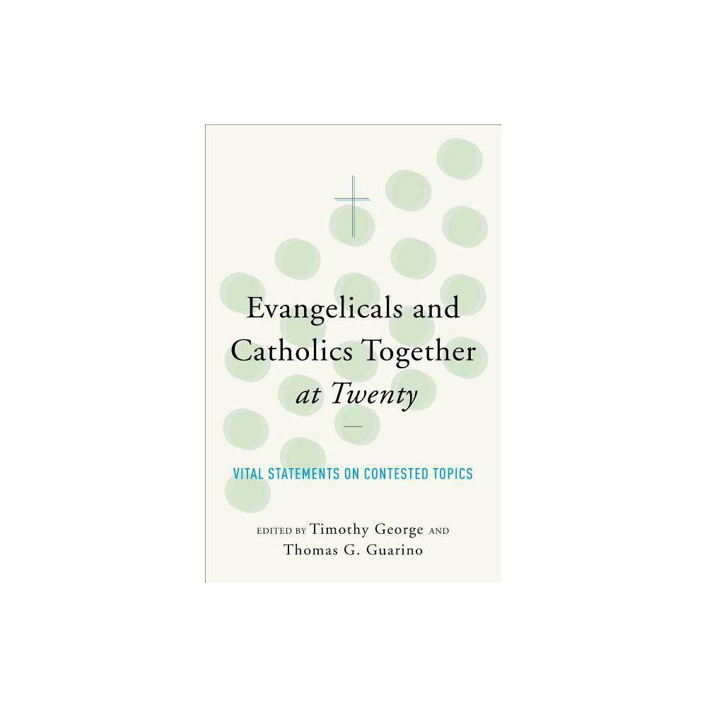 Evangelicals And Catholics Together At Twenty Paperback