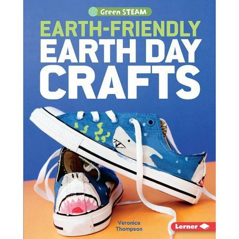 Earth-Friendly Earth Day Crafts - (Green Steam) by  Veronica Thompson (Hardcover) - image 1 of 1