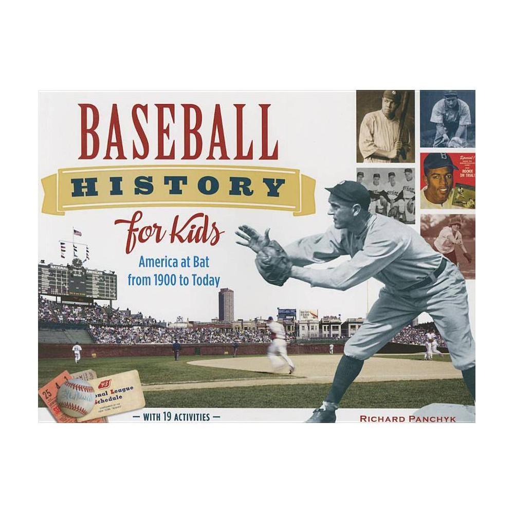 Baseball History For Kids For Kids By Richard Panchyk Paperback