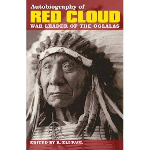 Autobiography of Red Cloud - by  R Eli Paul (Paperback) - image 1 of 1