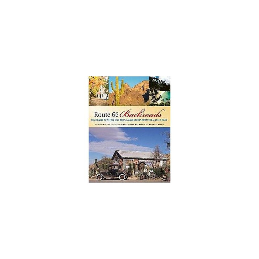 Route 66 Backroads : Your Guide to Scenic Side Trips & Adventures from the Mother Road (Paperback) (Jim