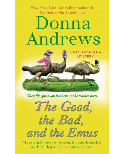 Good, the Bad, and the Emus (Reprint) (Paperback) (Donna Andrews) - image 1 of 1