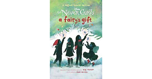 A Fairy's Gift ( The Never Girls) (Hardcover) by Kiki  Thorpe - image 1 of 1