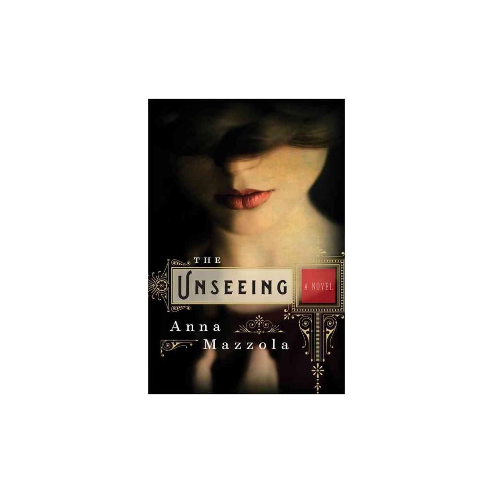 Unseeing (Paperback) (Anna Mazzola)