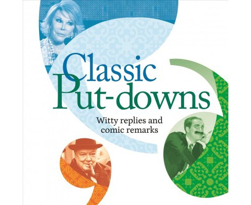 Classic Put-downs : Witty replies and comic remarks -  by Mike Blake (Paperback) - image 1 of 1