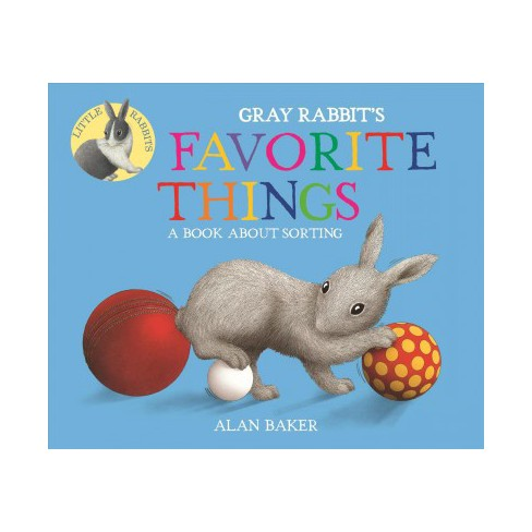 Gray Rabbit's Favorite Things - (Little Rabbit Books) by  Alan Baker (Board_book) - image 1 of 1