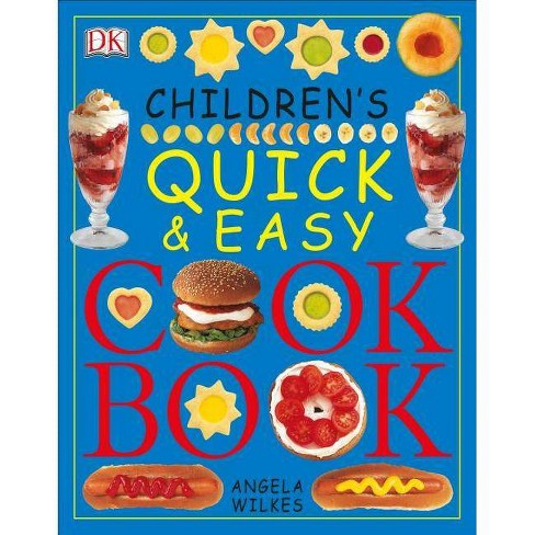 Children's Quick and Easy Cookbook - by  Angela Wilkes (Paperback) - image 1 of 1