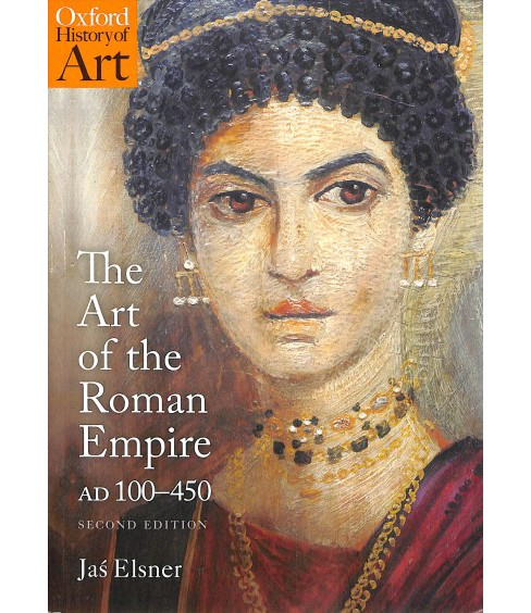 Art of the Roman Empire : 100-450 AD -  (Oxford History of Art) by Jas Elsner (Paperback) - image 1 of 1