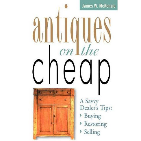 Antiques on the Cheap - by  James W McKenzie (Paperback) - image 1 of 1