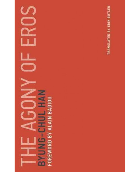 Agony of Eros -  (Untimely Meditations) by Byung-Chul Han (Paperback) - image 1 of 1