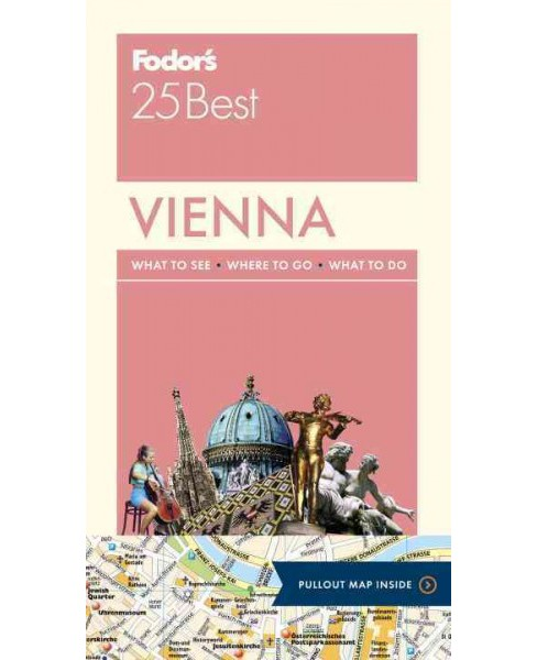 Fodor's 25 Best Vienna (Paperback) (Louis James & Mark Baker) - image 1 of 1