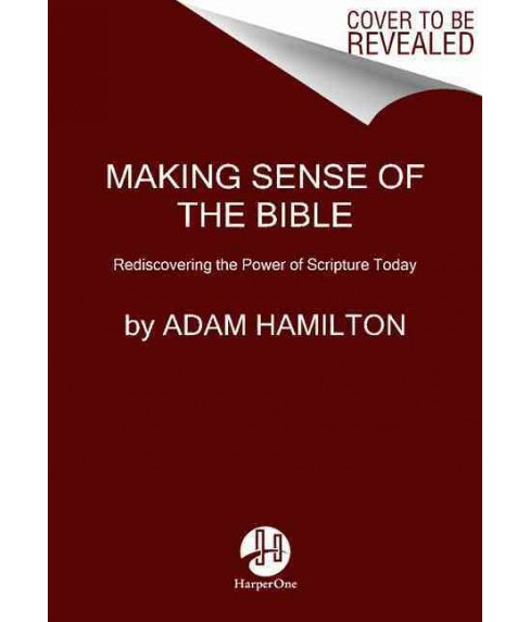 Making Sense of the Bible : Rediscovering the Power of Scripture Today (Reprint) (Paperback) (Adam - image 1 of 1