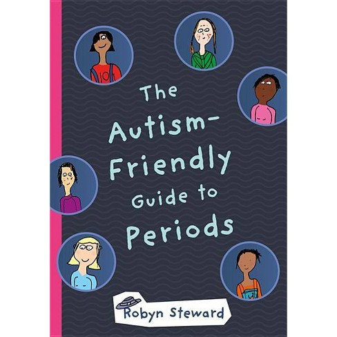 The Autism-Friendly Guide to Periods - by  Robyn Steward (Hardcover) - image 1 of 1