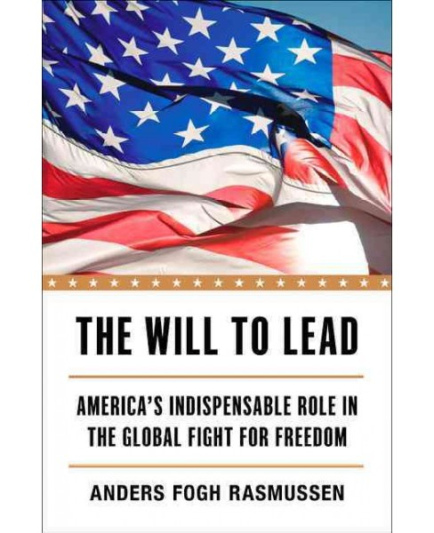 Will to Lead : America's Indispensable Role in the Global Fight for Freedom (Hardcover) (Anders Fogh - image 1 of 1