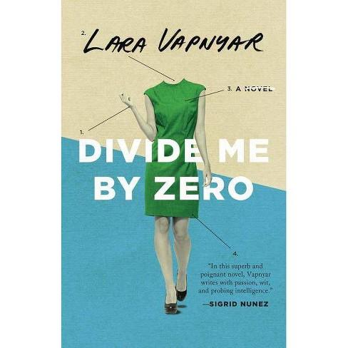 Divide Me by Zero - by  Lara Vapnyar (Hardcover) - image 1 of 1