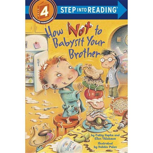 How Not to Babysit Your Brother - (Step Into Reading - Level 4 - Quality) (Paperback) - image 1 of 1
